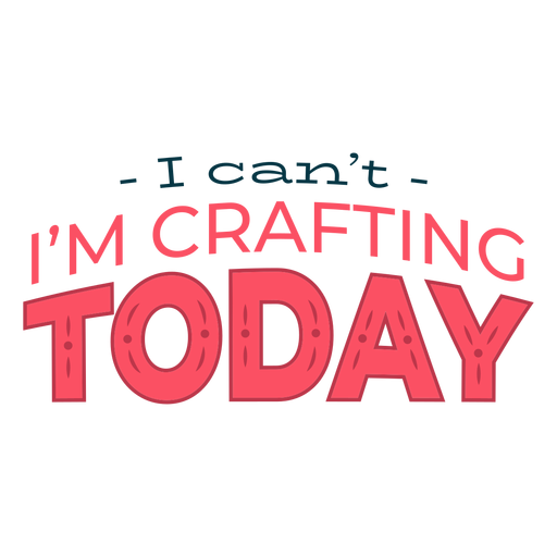 Crafting today lettering Transparent PNG