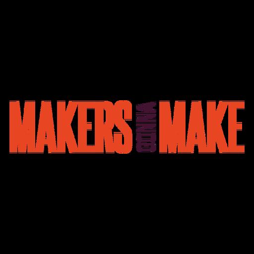 Makers gonna make lettering