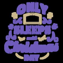 Schläft bis Weihnachten Countdown