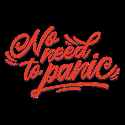 Não há necessidade de entrar em pânico nas letras