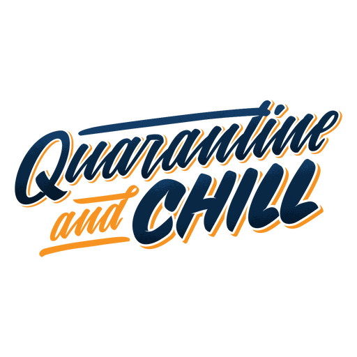Quarantine and chill lettering Transparent PNG