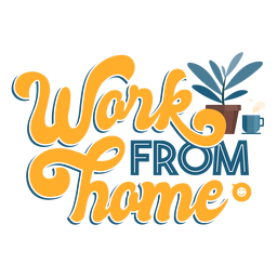 Arbeit von zu Hause aus Schriftzug
