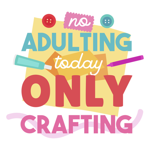 Adulting crafting lettering Transparent PNG