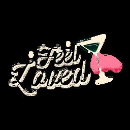 Feel loved cheers