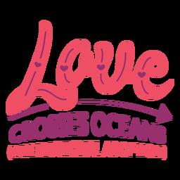 Love crosses oceans lettering