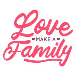 Love make family lettering