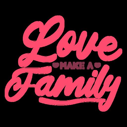 Amor faz letras de família