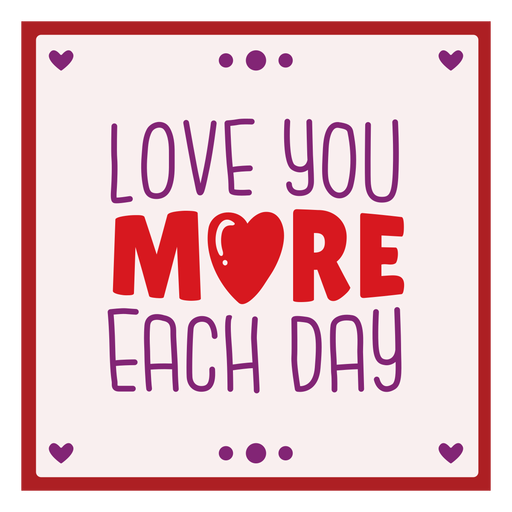 Love you more each day card