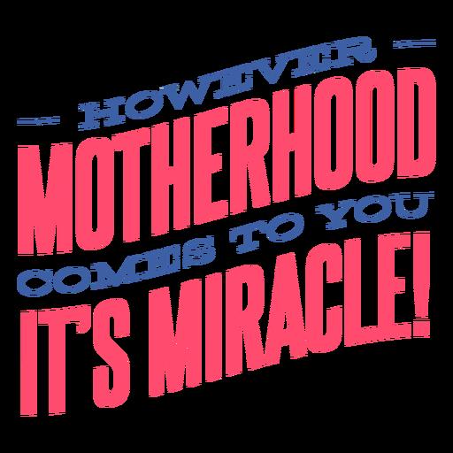 Miracle motherhood lettering