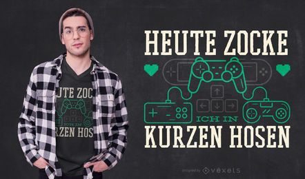 Diseño de camiseta Gamer German Quote