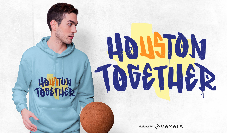Houston Together Lettering T-shirt Design