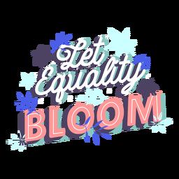 Deje florecer la igualdad letras