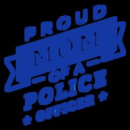 Stolze Mutter eines Polizeibeamten Schriftzug