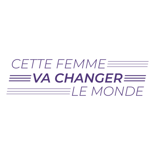This woman will change the world french lettering
