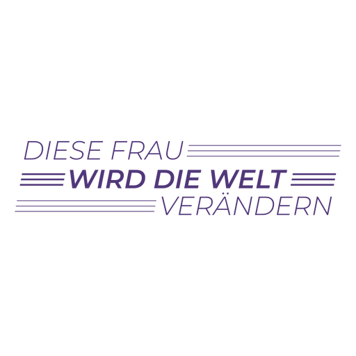 This woman will change the world german lettering