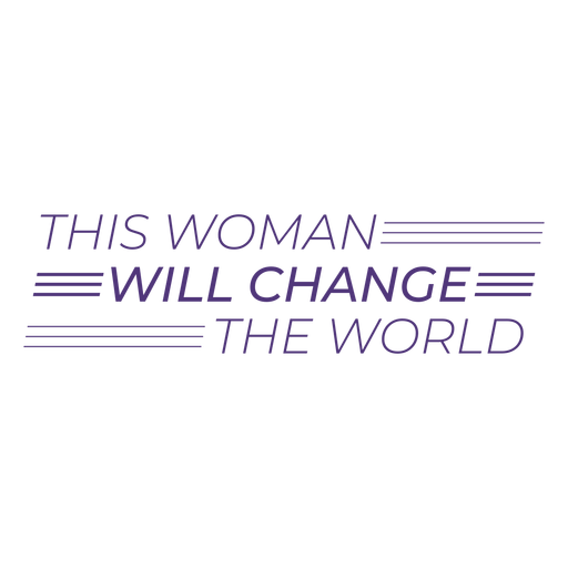 This woman will change the world lettering