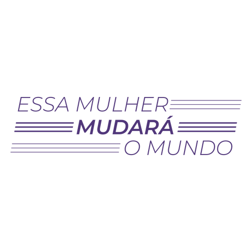 This woman will change the world portuguese lettering