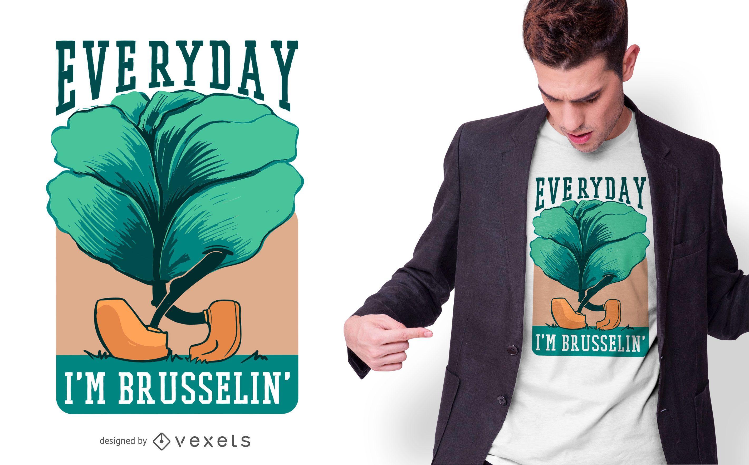 Diseño de camiseta con texto de coles de Bruselas todos los días