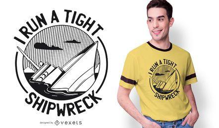 Design engraçado do t-shirt do naufrágio apertado