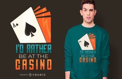 Casino Funny Quote T-shirt Design