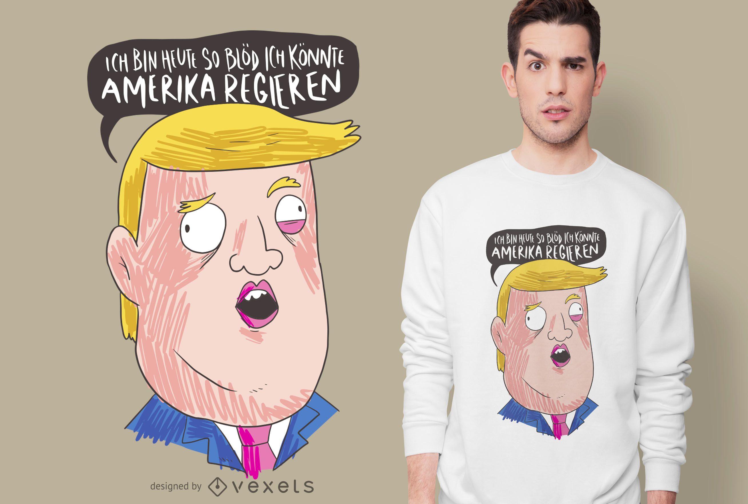 Diseño de camiseta Stupid Trump German
