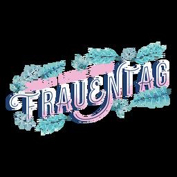 Alles liebe zum frauentag deutscher Schriftzug