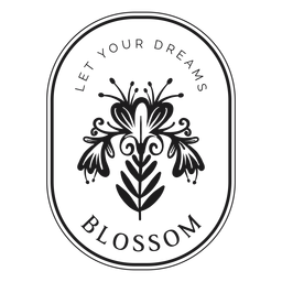 Badge let your dreams blossom