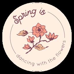 Primavera está dançando com distintivo de flores