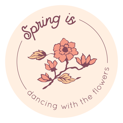 Spring is dancing with flowers badge Transparent PNG