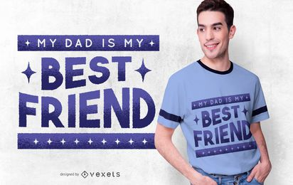 Dad is My Best Friend T-shirt Design