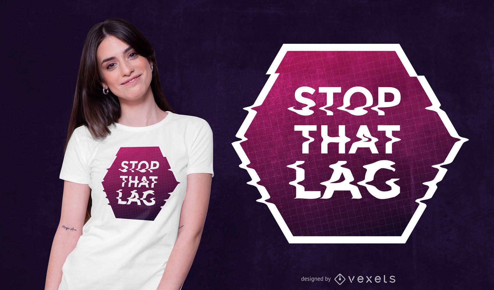 Diseño de camiseta Stop That Lag