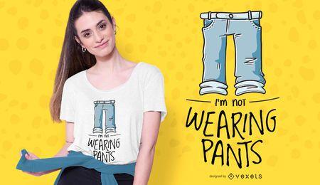 Diseño de camiseta sin cita de pantalones sin usar