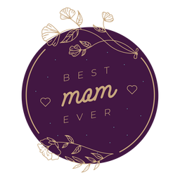 Best mom ever badge
