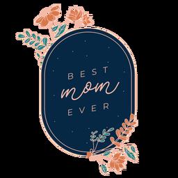 La mejor insignia del día de la madre mamá