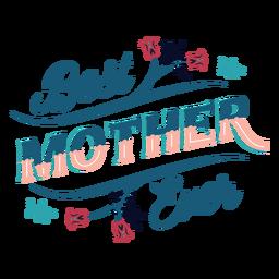 Best mother ever lettering