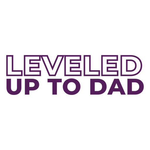 Leveled up to dad tshirt lettering Transparent PNG