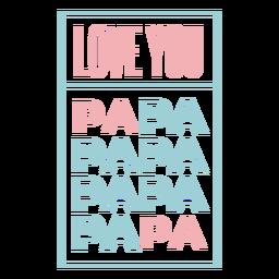 Love you papa onesie lettering