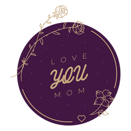 Mothers day love badge