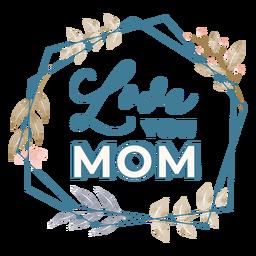 Muttertag lieben Schriftzug