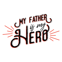 My father is my hero lettering