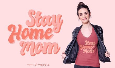 Diseño de camiseta Stay Home Mom Lettering