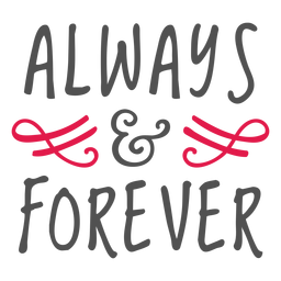 Always and forever lettering