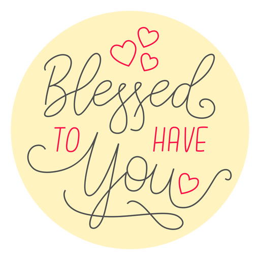 Blessed to have you badge