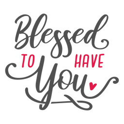 Blessed to have you lettering marriage