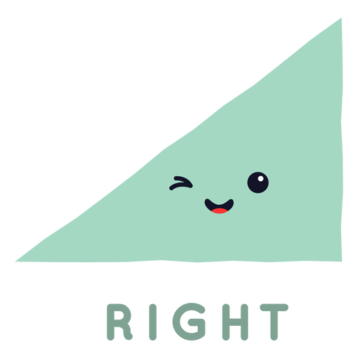 Cute right triangle shape