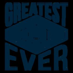 Melhor pai de todos os tempos distintivo