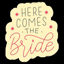 Aquí viene la insignia de la novia.