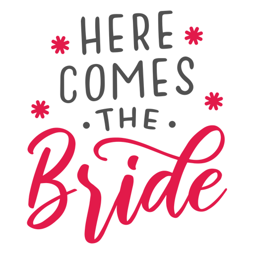 Here comes the bride lettering