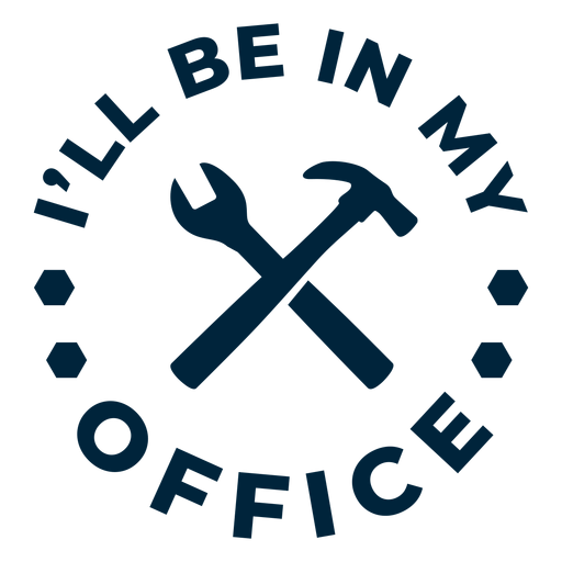 Ill be in my office badge