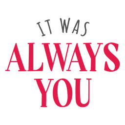It was always you lettering
